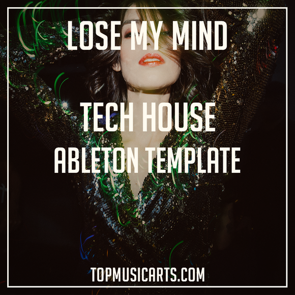 Lose my mind - Tech House Ableton Template