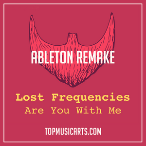 Lost Frequencies - Are you with me Ableton Remake (House Template)
