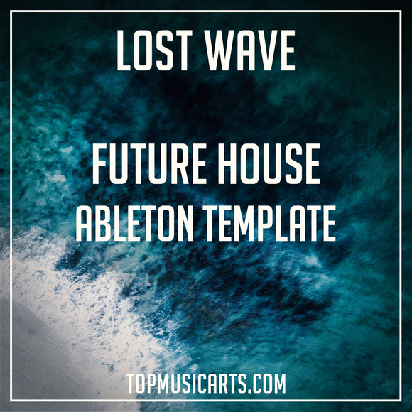 Matt Nash Style Ableton Template - Lost Wave (Future House)