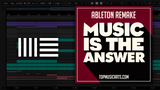 Mike Vale - Music is the answer Ableton Remake (House Template)