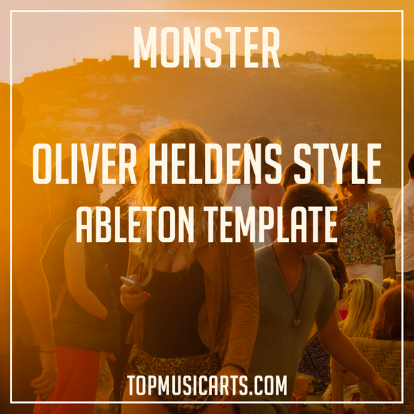 Oliver Heldens Style Ableton Template - Monster (Dance)