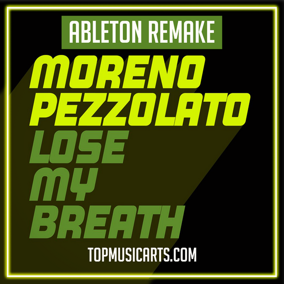 Moreno Pezzolato - Lose my breath Ableton Remake (Tech House Template)