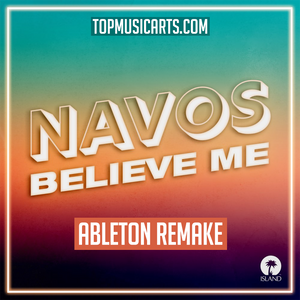 NAVOS - Believe me Ableton Template (Dance)