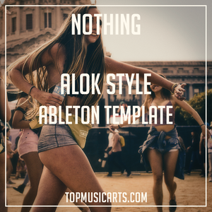 Alok Style Ableton Template - Nothing (Future House)