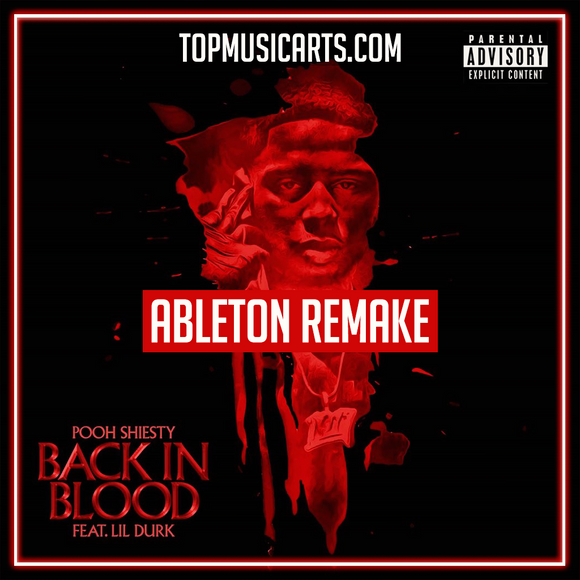 FREE Pooh Shiesty - Back in blood ft Lil Durk Ableton Remake (Hip-Hop Template)