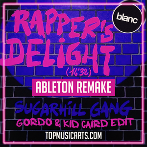 The Sugar Hill Gang - Rapper's delight (GORDO & Kid Caird Edit) Ableton Remake (Tech House Template)