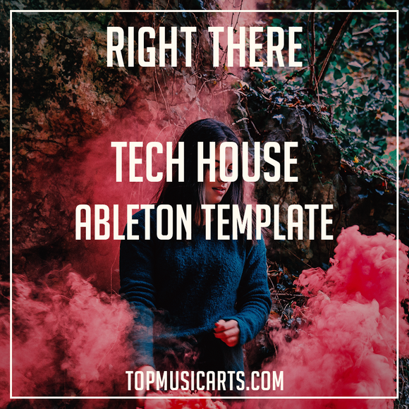 Tech House Ableton Template - Right There ( MIDI + Serum Presets )