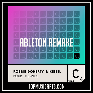 Robbie Doherty, Keees - Pour the milk Ableton Remake (Tech House Template)