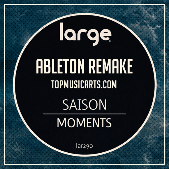Saison - Moments Ableton Remake (Deep House Template)