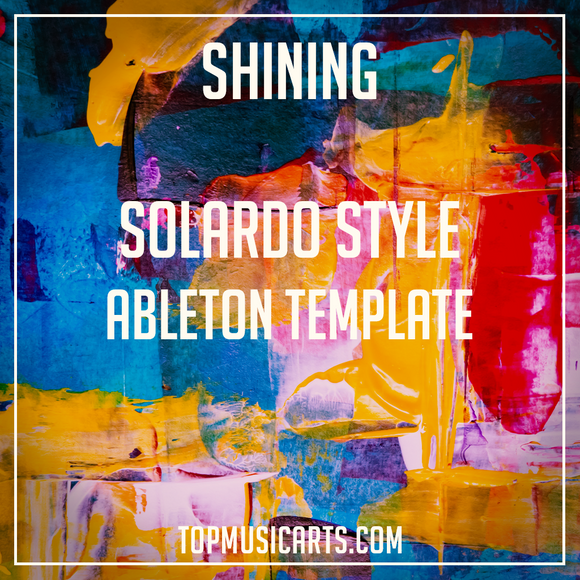 Solardo Style Ableton Template - Shining (Tech House)