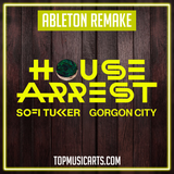 SOFI TUKKER & Gorgon City - House Arrest Ableton Remake (Dance Template)