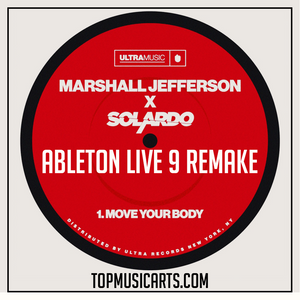 Marshall Jefferson & Solardo  - Move your body Instrumental Ableton Live 9 Remake (Tech House Template)