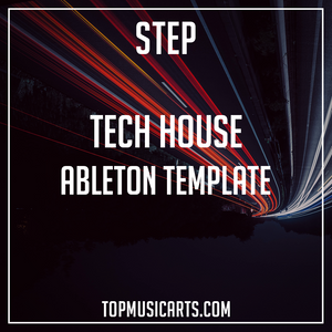 Tech House Ableton Template - Step (Clonee, Unkwnown7, Fisher Style)