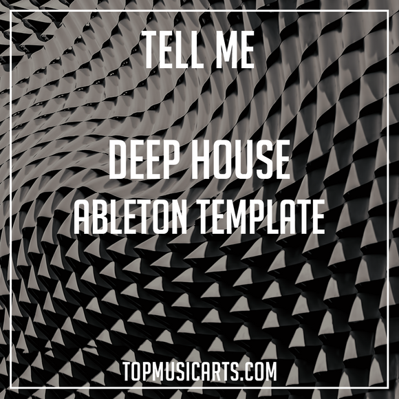 Deep House Ableton Template - Tell me  (Tiësto, Jax Jones, Duke Dumont, Solomun Style)