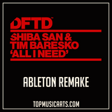 Shiba San & Tim Baresko - All I need Ableton Remake (Tech House Template)