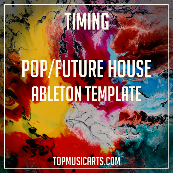Pop/Future House Ableton Template - Timing (Duke Dumont,  Dynoro,  Marshmello, Tiësto Style)