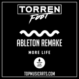 Torren Foot - More life Ableton Remake (Tech House Template)