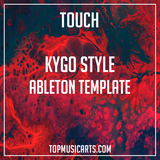 Kygo Style Ableton Template - Touch (Dance)