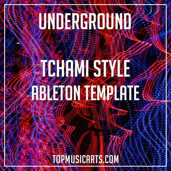 Tchami Style Ableton Template - Underground (Future House)