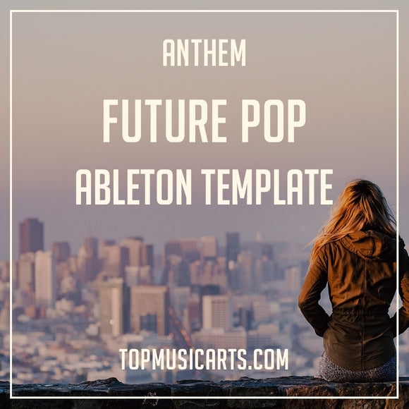 Ableton Template Future Pop Topmusicarts Anthem