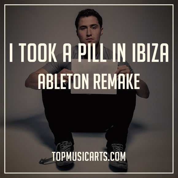 Mike Posner - I Took A Pill In Ibiza Ableton Remake Top Music Arts