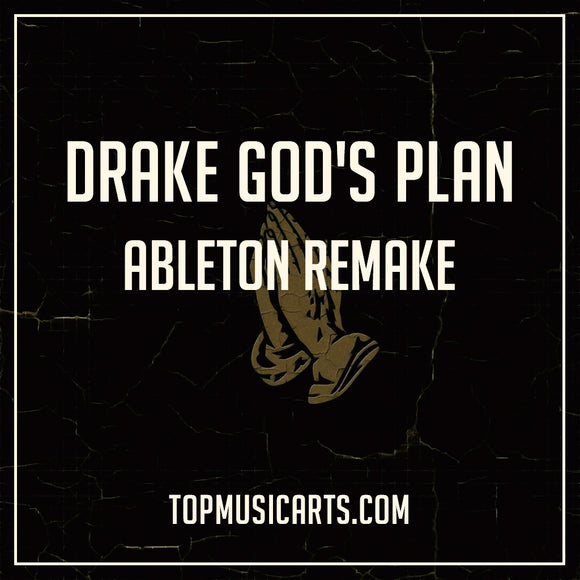 Drake - God's Plan Ableton Remake | Top Music Arts