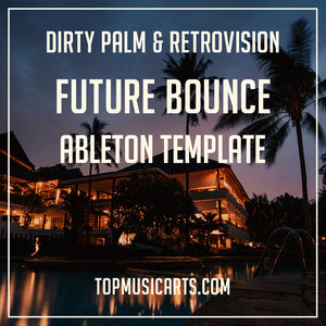 Future Bounce Ableton Template Dirty Palm&Retrovision