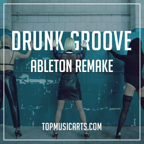 Maruv & Boosin - Drunk Groove (Full Remake with only Ableton Live)