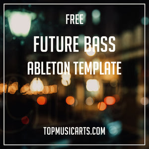 Free Future Bass Ableton Template Top Music Arts