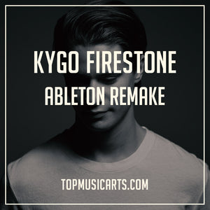 Kygo Ableton Remake Firestone