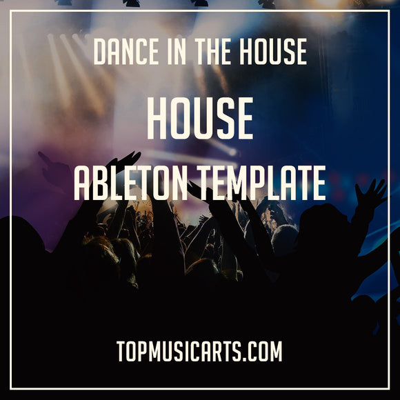 House Ableton Template Dance in the House