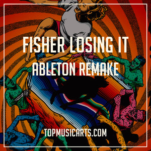 Fisher - Losing It Ableton Remake