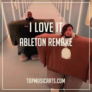 Kanye West & Lil Pump - I Love It Ableton Remake