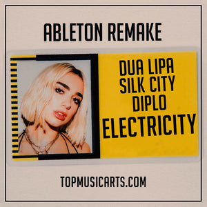 Dua Lipa, Silk City, Diplo - Electricity Ableton Remake