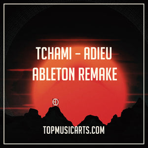 Tchami - Adieu Ableton Remake (Future House Template)
