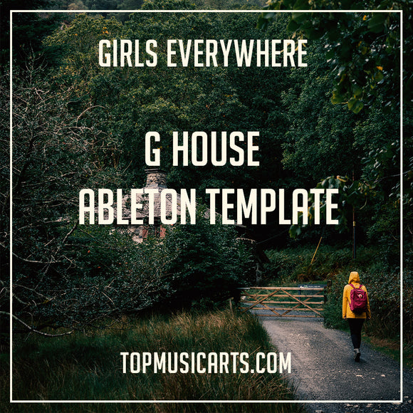 G-House Ableton Template - Girls Everywhere (Bass House / Deep)