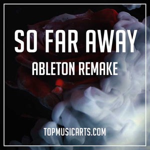 Martin Garrix & David Guetta - So Far Away Ableton Remake