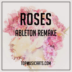The Chainsmokers - Roses Ableton Remake