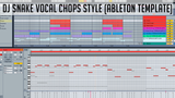 Dj Snake Vocal Chops Style Ableton Template