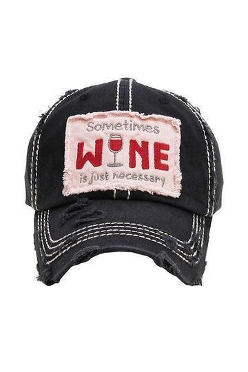 Sometimes Wine is just Necessary Baseball Cap