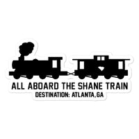 All Aboard The Shane Train Black Sticker