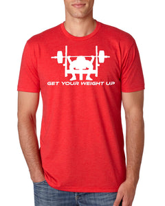 GET YOUR WEIGHT UP SHIRT