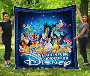 .WE'RE NEVER TOO OLD FOR DISNEY - Premium quilt