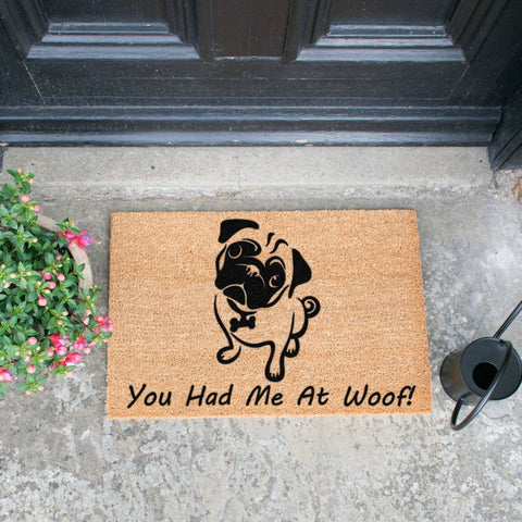 You Had Me At Woof Pug Doormat RUGSANDROOMS