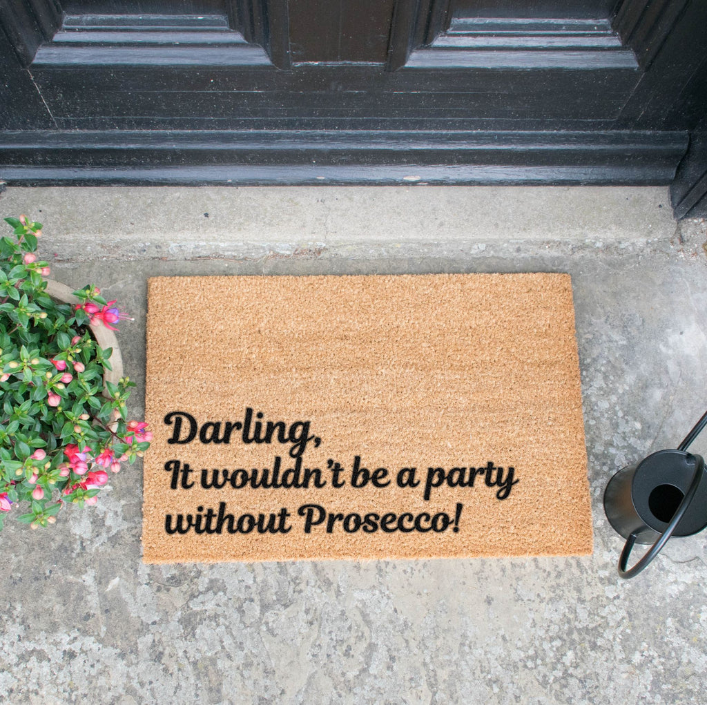 Darling It wouldn't be a party without Prosecco Doormat RUGSANDROOMS