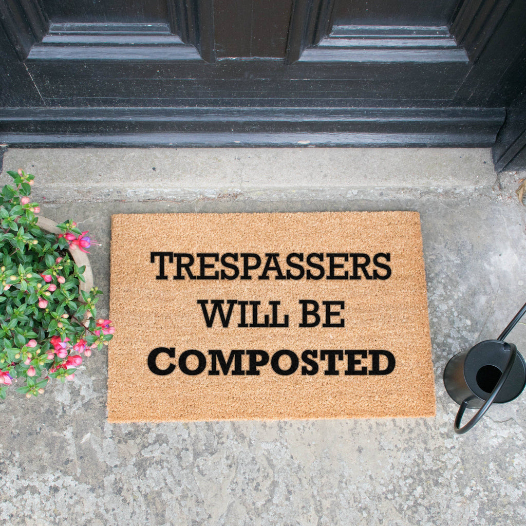 Trespassers Will Be Composted Doormat RUGSANDROOMS