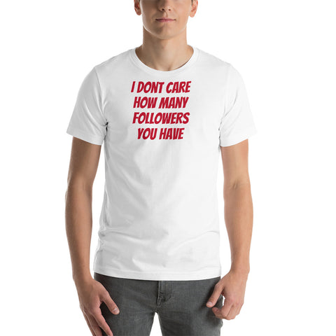 I Don't Care How Many Followers You Have Red T-Shirt - True Bullshit