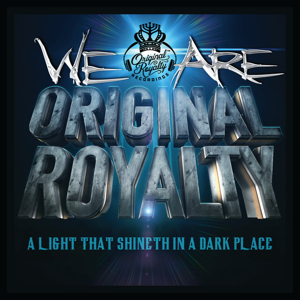 ORIGINAL ROYALTY - A LIGHT THAT SHINETH IN A DARK PLACE (MP3)