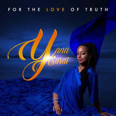 YANA SARAI - FOR THE LOVE OF THE TRUTH (MP3)
