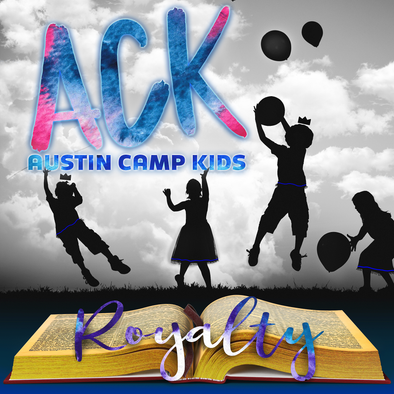 AUSTIN CAMP KIDS - ROYALTY (MP3)